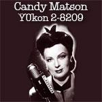Candy Matson, YUkon 2-8209